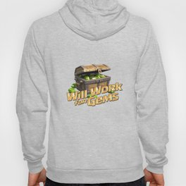 Clash of Clans - Will Work for Gems Hoody