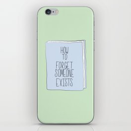 A Book On How To Forget Someone Exists iPhone Skin