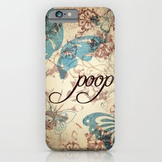 Because poop can be pretty too. Don't be mean to poop. Slim Case iPhone 6s
