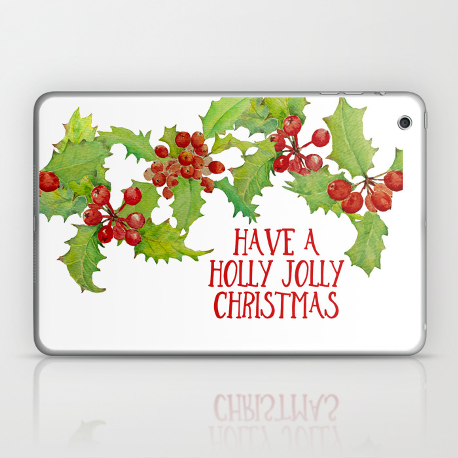 Holly Jolly Christmas.Have A Holly Jolly Christmas Laptop Ipad Skin By Suttonplacedesigns
