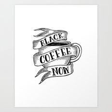 black coffee now Art Print