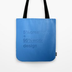 5% creativity + 95% work = design Tote Bag