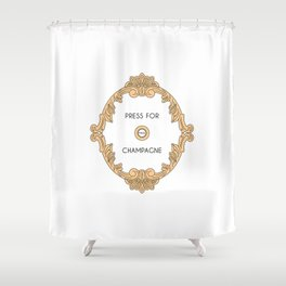 Press for champagne artwork Shower Curtain