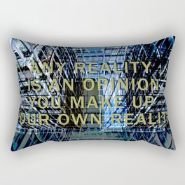 ANY REALITY IS AN OPINION Rectangular Pillow