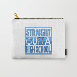 Straight Outta High School Carry-All Pouch