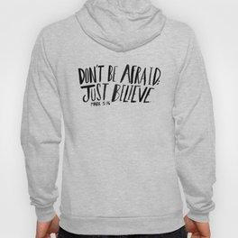 Dont Be Afraid Hoody