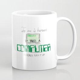 To Err is Human Coffee Mug