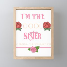 Family Sisters I'm the Cool Sister Fun Sibling Gift Idea Framed Mini Art Print