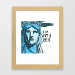 Lady Liberty - I'm With Her Framed Art Print
