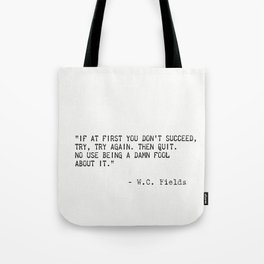 W.C. Fields quote Tote Bag