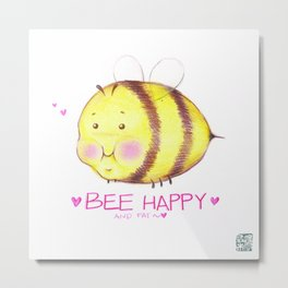 Bee happy, and fat Metal Print