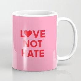 Love Not Hate Coffee Mug