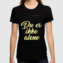SKAM - Evak - Du er ikke alene // You're not alone T-shirt