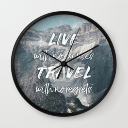 LIVE with no excuses TRAVEL with no regrets Wall Clock