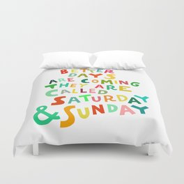 Better Days Are Coming Duvet Cover
