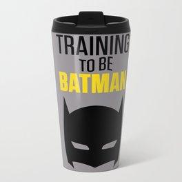 Training To Be Bat man  Metal Travel Mug