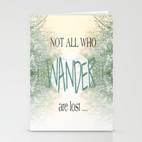 not all who wander are lost Stationery Cards featuring Not all who wander are lost by SUNLIGHT STUDIOS  Monika Strigel