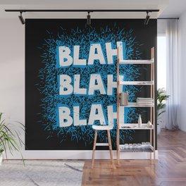Blah blah blah Wall Mural