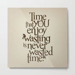 Wasting Time Metal Print