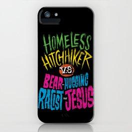 Homeless Hitchhiker VS Bear-Hugging Racist Jesus iPhone Case