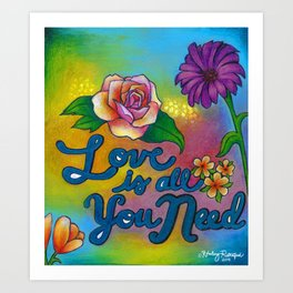 Love is all you need! Art Print