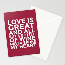 Love is Great and All But a Bottle of Wine Never Broke My Heart (Burgundy Red) Stationery Cards