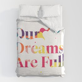 Our Dreams Are Full Duvet Cover