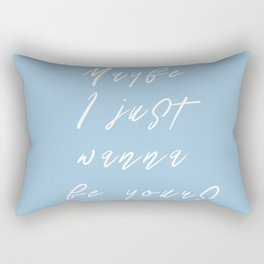 maybe i just wanna be yours Rectangular Pillow