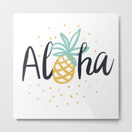 Aloha lettering and pineapple Metal Print