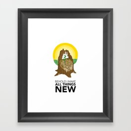 Behold I Make All Things New Framed Art Print