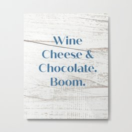 Wine Cheese & Chocolate Metal Print