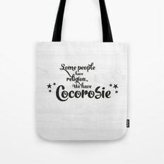 Some people have religion, we have Cocorosie Tote Bag