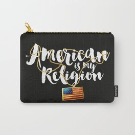 American is my Religion 2 Carry-All Pouch