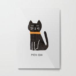 Meh-ow Metal Print
