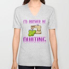 Rather Be Quilting for Quilt Maker and Handmade Seller Unisex V-Neck