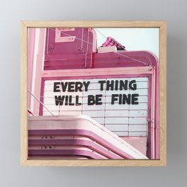 Every Thing Will Be Fine Framed Mini Art Print