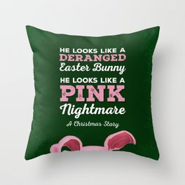 A Christmas Story - He Looks Like a Deranged Easter Bunny Throw Pillow