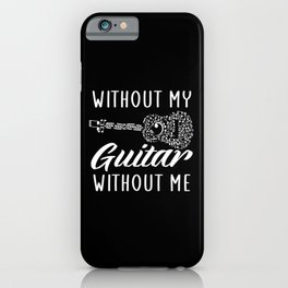 without my guitar without me iPhone Case
