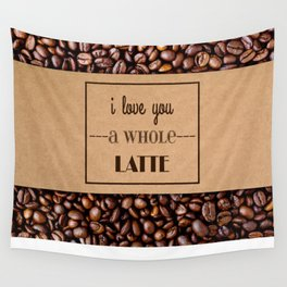 """""""I Love You a Whole Latte"""" Coffee Sleeve & Beans Wall Tapestry"""