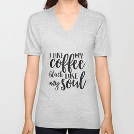 BUT FIRST COFFEE, I Like My Coffee Black Like My Soul,Funny Kitchen Decor,Kitchen Sign,Kitchen Wall Unisex V-Neck