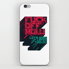 Not Now iPhone & iPod Skin