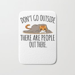 Sarcasm Cat Hate People Outside gift Bath Mat