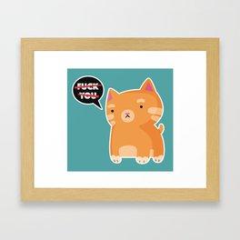F**K YOU CAT Framed Art Print
