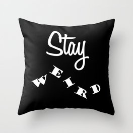 Stay weird Black Throw Pillow