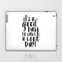Office Wall Decor,It's A Good Day To Have A Good Day, Funny Print,Home Decor,Quote Prints,Wall Art Laptop & iPad Skin