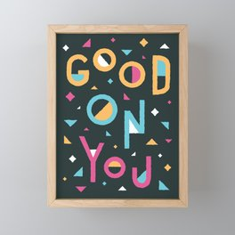 Good On You Framed Mini Art Print