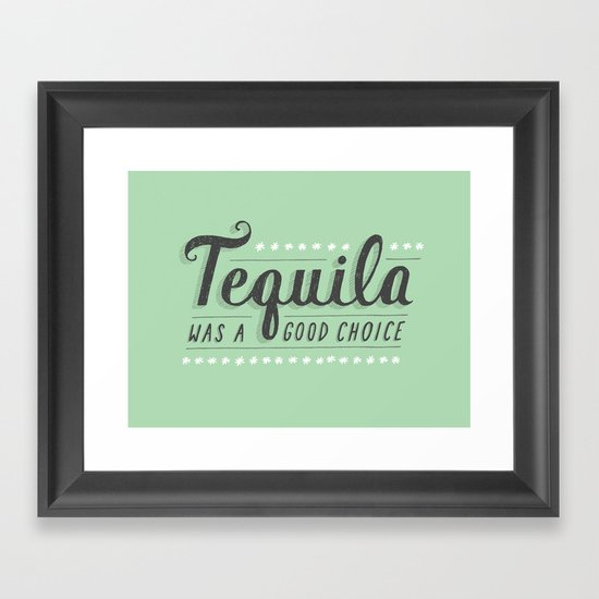 Tequila Was a Good Choice Framed Art Print
