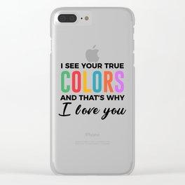 True Colors Unconditional Love Autistic Autism Clear iPhone Case