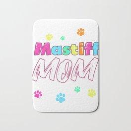 Womens Mastiff Mom Gift Mastiff Mother Design Bath Mat