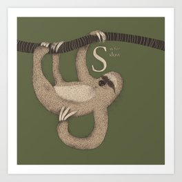 S IS FOR SLOW Art Print
